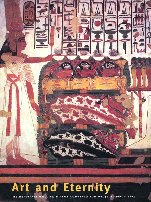 Art and Eternity: The Nefertari Wall Paintings Conservation Project, 1986-1992  Miguel Angel Corzo and Mahasti Afshar, Editors  1993