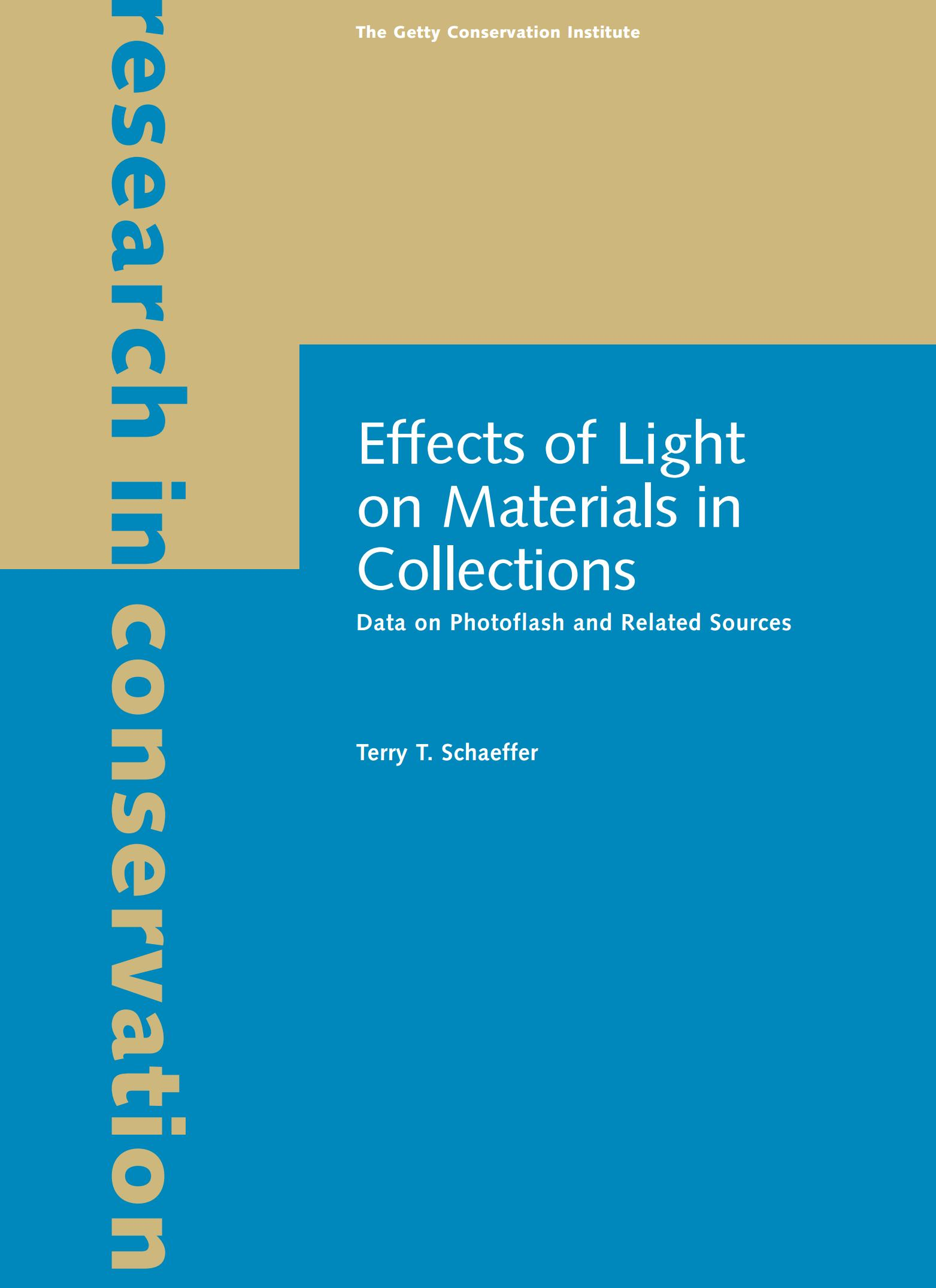 Effects of Light on Materials in Collections: Data on Photoflash and Related Sources  Terry T. Schaeffer  2001