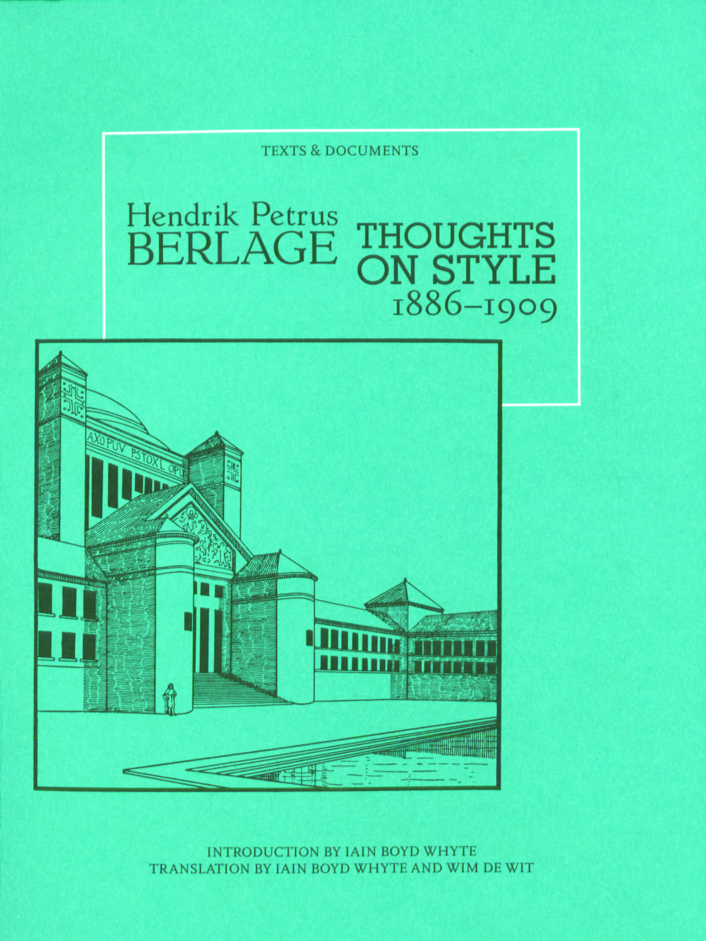 Hendrik Petrus Berlage: Thoughts on Style, 1886-1909  Introduction by Iain Boyd Whyte  Translation by Iain Boyd Whyte and Wim de Wit  1996