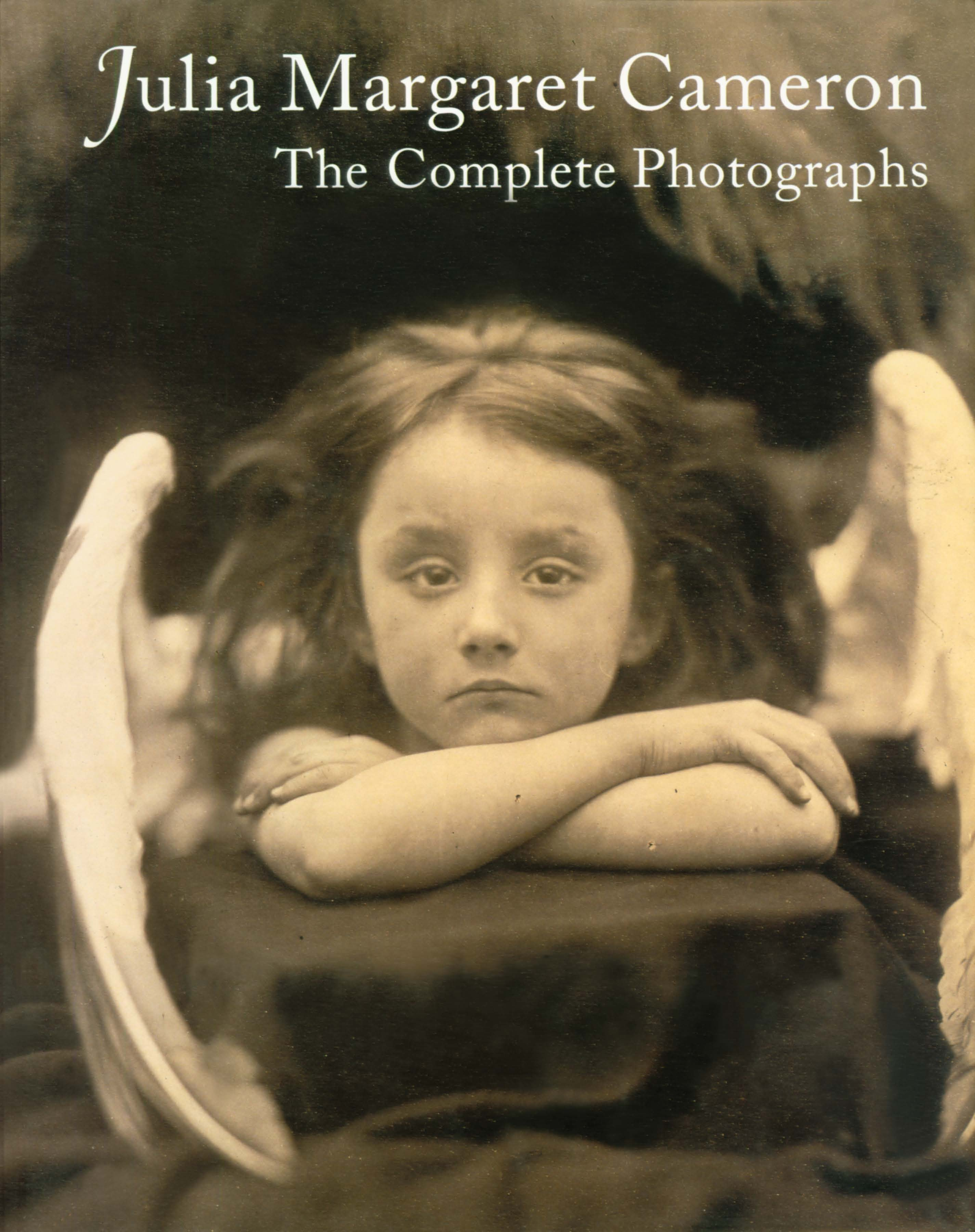 Julia Margaret Cameron: Complete Photographs  Julian Cox, Colin Ford, Joanne Lukitsh, Philippa Wright  2002