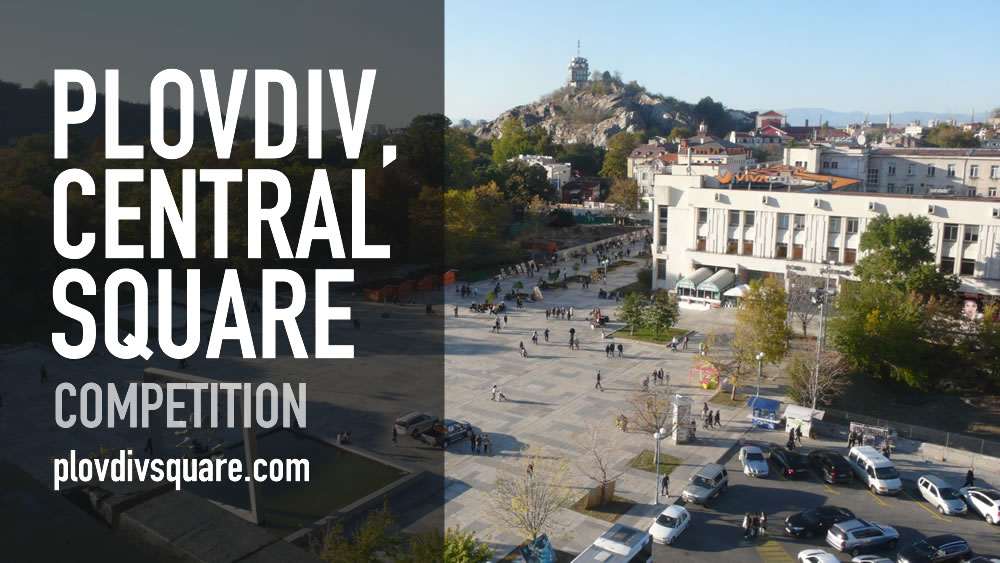 Central Square in Plovdiv – an open international competition for concept design