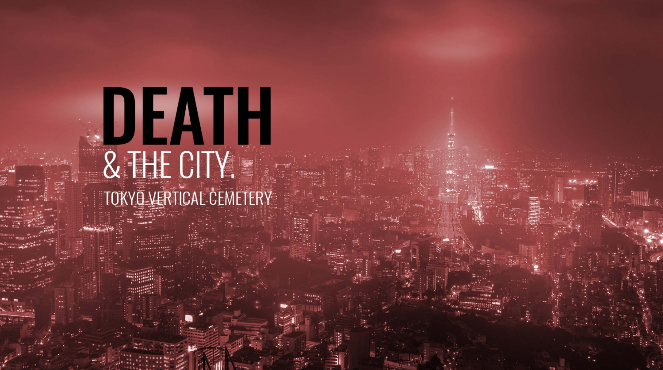 DEATH & THE CITY. Tokyo Vertical Cemetery