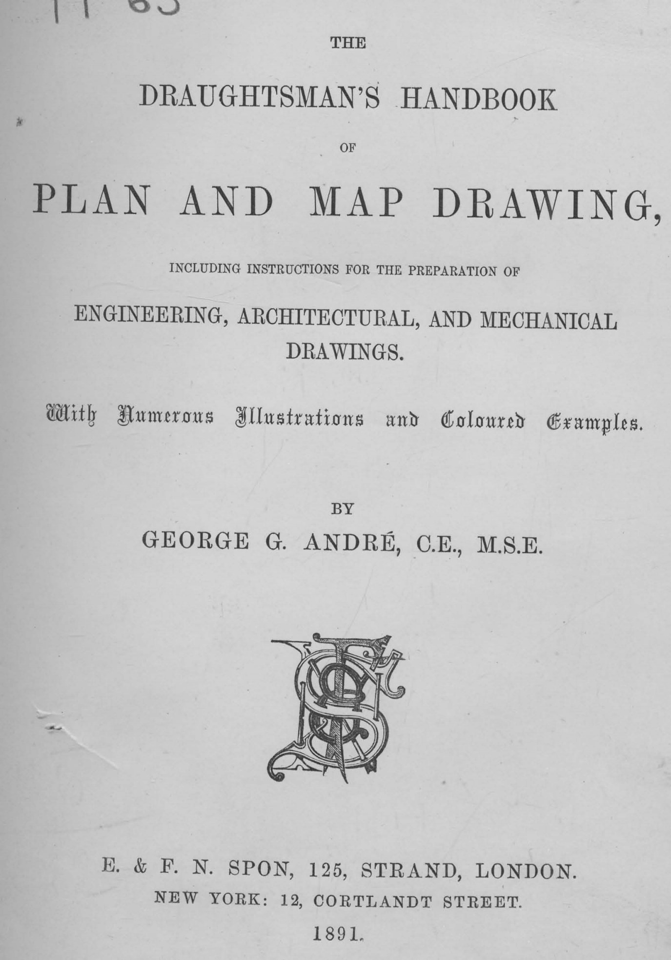 Andr g g the draughtsmans handbook of plan and map drawing andr g g the draughtsmans handbook of plan and map drawing including instructions for the preparations of engineering architectural and mechanical malvernweather Choice Image