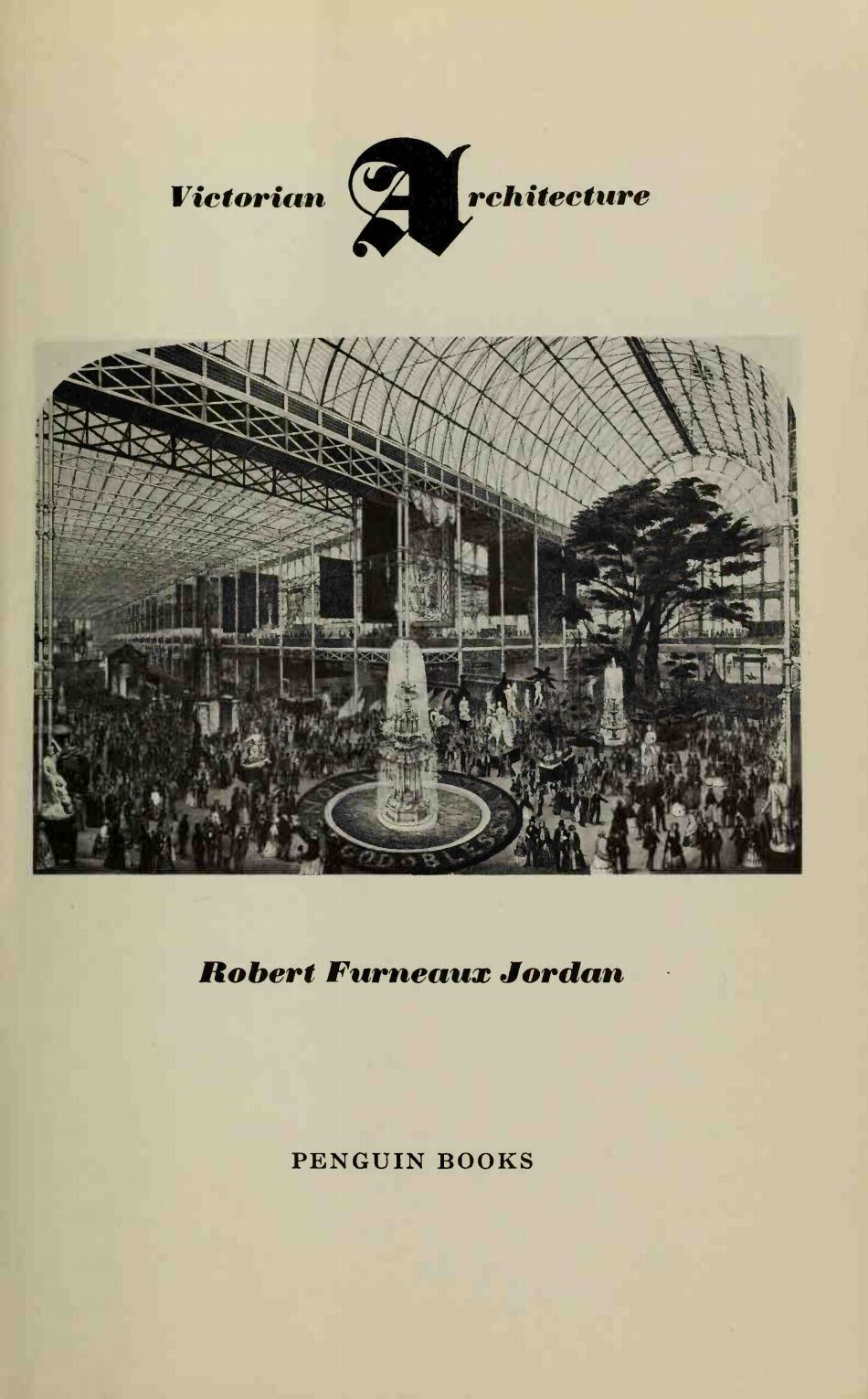 Victorian Architecture / Robert Furneaux Jordan. — Harmondsworth : Penguin Books Ltd, 1966