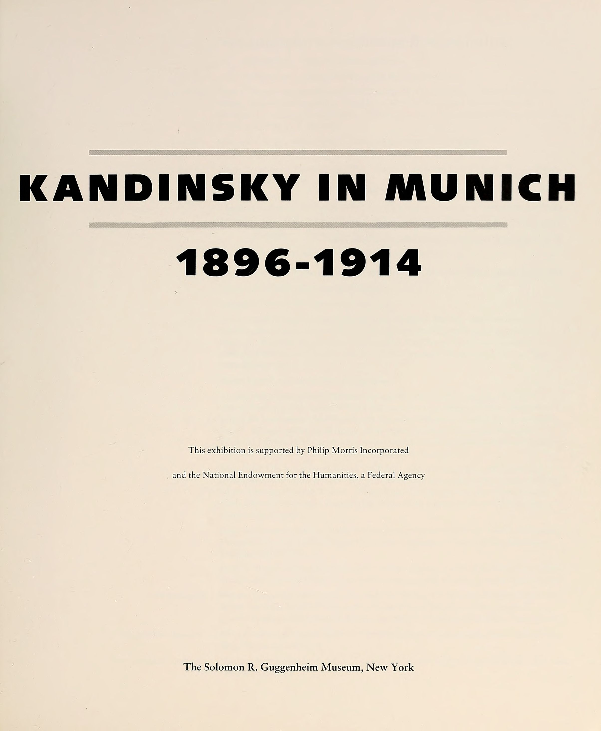 Kandinsky in Munich: 1896—1914 : Catalogue of the exhibition. — New York : The Solomon R. Guggenheim Museum, 1982